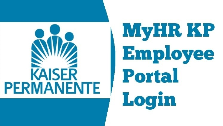 MyHR Kaiser Employee Portal Registration, Login And Faqs